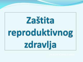 Zaštita reproduktivnog zdravlja