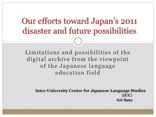 Our efforts toward Japan's 2011 disaster and future possibilities