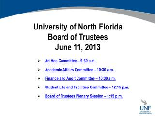 University of North Florida Board of Trustees June 11, 2013