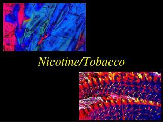 Nicotine/Tobacco