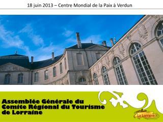 18 juin 2013 – Centre Mondial de la Paix à Verdun