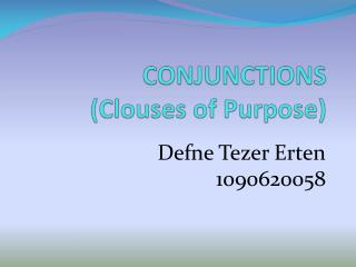 CONJUNCTIONS      Clouses of Purpose