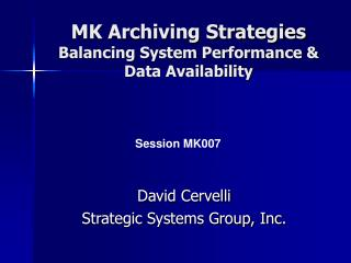 MK Archiving Strategies Balancing System Performance & Data Availability