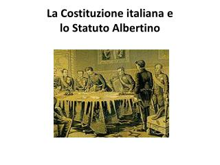 La Costituzione italiana e  lo Statuto Albertino