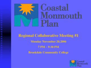 Regional Collaborative Meeting #1 Monday November 20,2006 7 PM � 9:30 PM