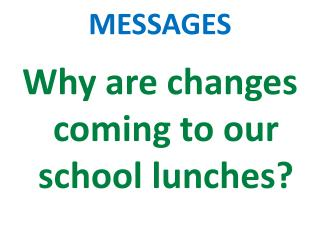 Why are changes coming to our school lunches?