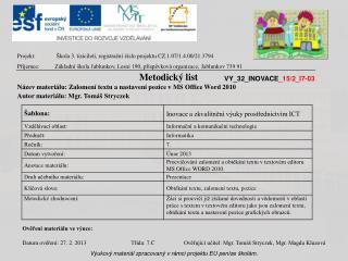 Projekt:  Škola 3. tisíciletí ,  registrační číslo projektu  CZ.1.07/1.4.00/21. 3794