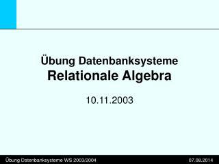 Übung Datenbanksysteme Relationale Algebra