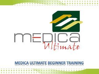 Medica  ultimate beginner training