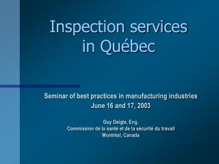 Inspection services in Qu�bec