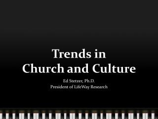Trends in Church and Culture