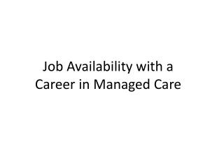 Job Availability with a Career in Managed Care