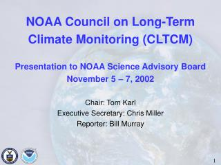 NOAA Council on Long-Term  Climate Monitoring (CLTCM) Presentation to NOAA Science Advisory Board