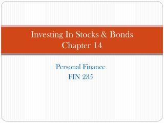 Investing  In Stocks & Bonds Chapter 14