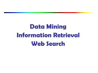 Data Mining Information Retrieval Web Search