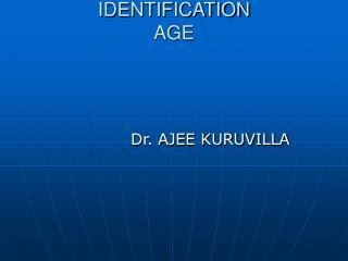 IDENTIFICATION AGE