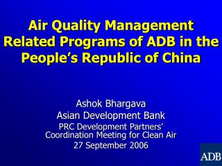 Air Quality Management Related Programs of ADB in the People's Republic of China