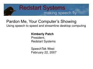 Pardon Me, Your Computer's Showing Using speech to speed and streamline desktop computing