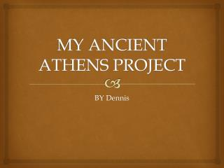 MY ANCIENT ATHENS PROJECT