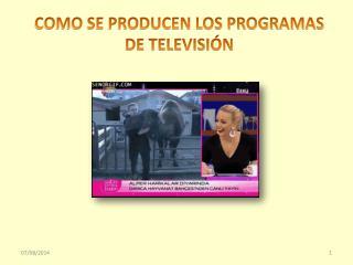 COMO SE PRODUCEN LOS PROGRAMAS DE TELEVISIÓN