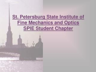 St. Petersburg  State  Institute of Fine Mechanics and Optics  SPIE Student Chapter