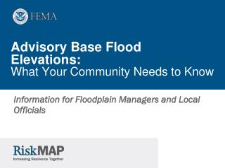 Advisory Base Flood Elevations:  What Your Community Needs to Know