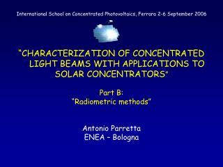 International School on Concentrated Photovoltaics, Ferrara 2-6 September 2006
