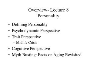 Overview- Lecture 8 Personality