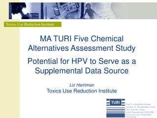 MA TURI Five Chemical  Alternatives Assessment Study  Potential for HPV to Serve as a Supplemental Data Source