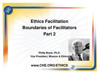 Ethics Facilitation Boundaries of Facilitators Part 2 Philip Boyle, Ph.D.