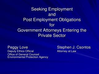 Peggy Love			Stephen J. Csontos  Deputy Ethics Official			Attorney at Law