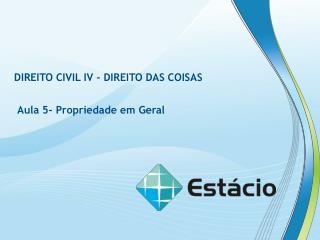 DIREITO CIVIL IV - DIREITO DAS COISAS