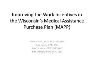 Improving the Work Incentives in the Wisconsin's Medical Assistance Purchase Plan (MAPP)