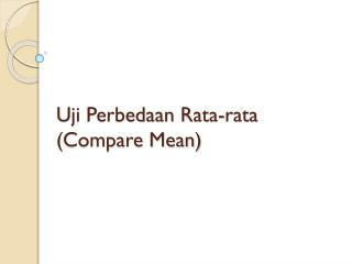 Uji Perbedaan  Rata-rata (Compare Mean)