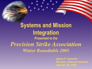 Systems and Mission Integration Presented to the Precision Strike Association