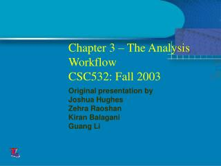 Chapter 3 – The Analysis Workflow CSC532: Fall 2003
