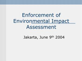 Enforcement of Environmental Impact Assessment