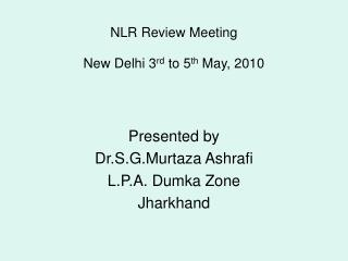 NLR Review Meeting New Delhi 3 rd  to 5 th  May, 2010