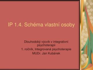 IP 1.4. Schéma vlastní osoby