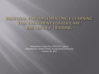 Proposal for Implementing E-Learning for Treatment Foster Care  Pre-Service Training