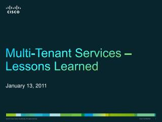 Multi-Tenant Services � Lessons Learned