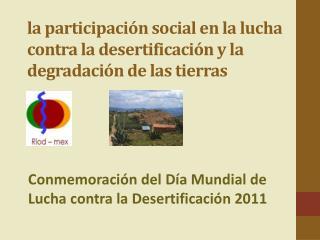 l a participación social en la lucha contra la desertificación y la degradación de las tierras