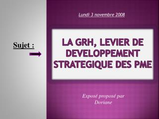 LA GRH, LEVIER DE DEVELOPPEMENT STRATEGIQUE DES PME