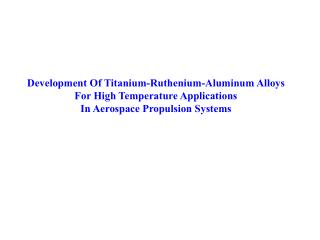 Development Of Titanium-Ruthenium-Aluminum Alloys For High Temperature Applications
