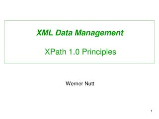 XML Data Management  XPath 1.0 Principles