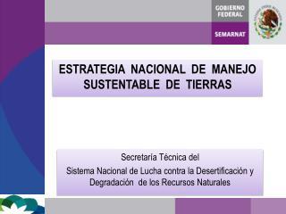 ESTRATEGIA  NACIONAL  DE  MANEJO  SUSTENTABLE  DE  TIERRAS