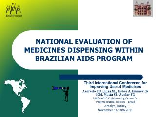 NATIONAL EVALUATION OF MEDICINES DISPENSING WITHIN BRAZILIAN AIDS PROGRAM