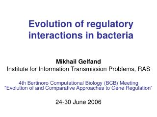 Evolution of regulatory interactions in bacteria