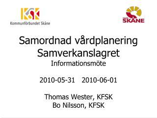 Samordnad vårdplanering Samverkanslagret Informationsmöte 2010-05-31   2010-06-01