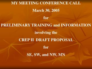 MY MEETING CONFERENCE CALL March 30, 2005 for  PRELIMINARY TRAINING and INFORMATION involving the